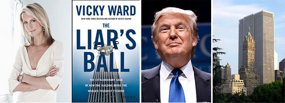 """From left: Vicky Ward, """"Liar's Ball"""" cover, Donald Trump and the GM Building"""